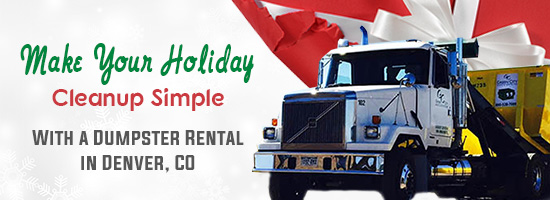 Make your Holiday Cleanup Simple with a Dumpster Rental in Denver, CO